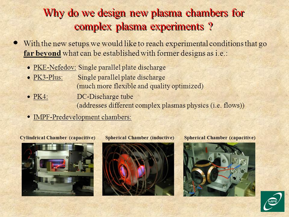 Why do we design new plasma chambers for complex plasma experiments