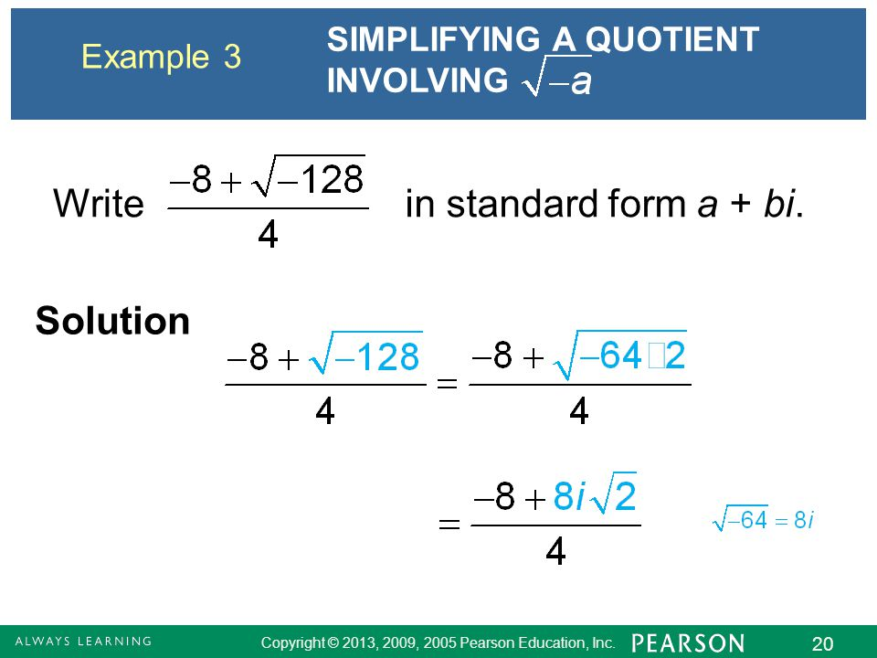 Write in standard form a + bi. Solution