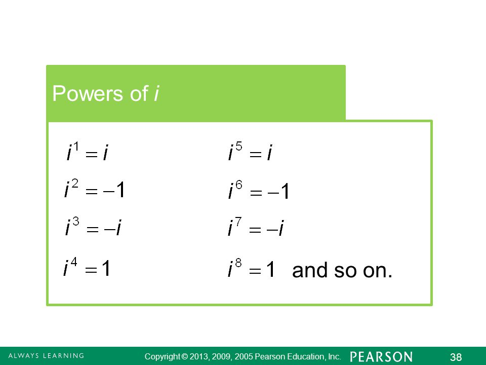Powers of i and so on.