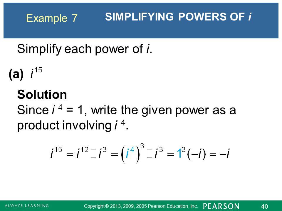 Simplify each power of i.