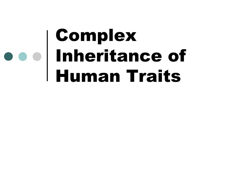 Complex Inheritance of Human Traits