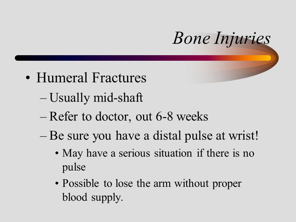 Bone Injuries Humeral Fractures Usually mid-shaft