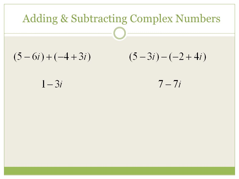 Adding & Subtracting Complex Numbers