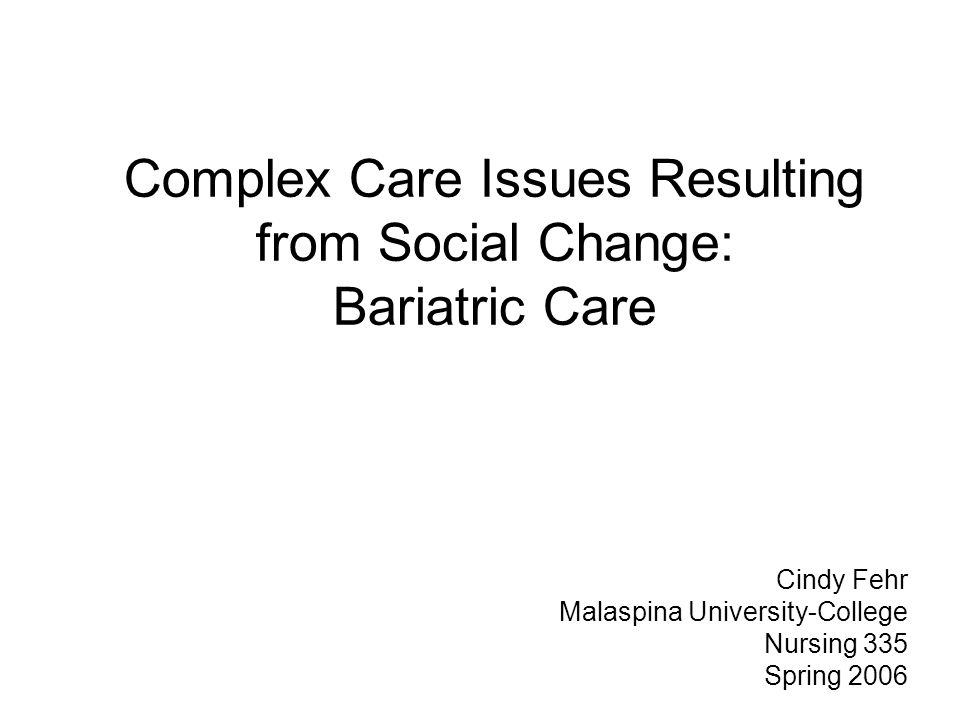 Complex Care Issues Resulting from Social Change: Bariatric Care