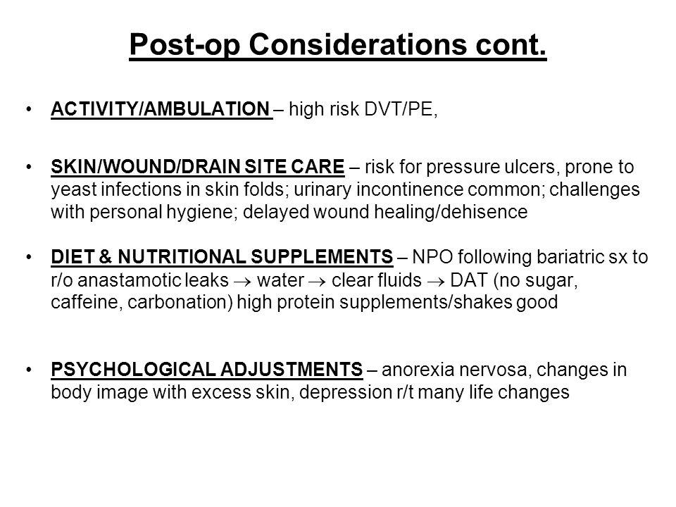 Post-op Considerations cont.