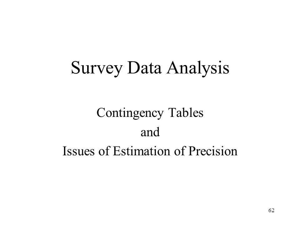 Contingency Tables and Issues of Estimation of Precision