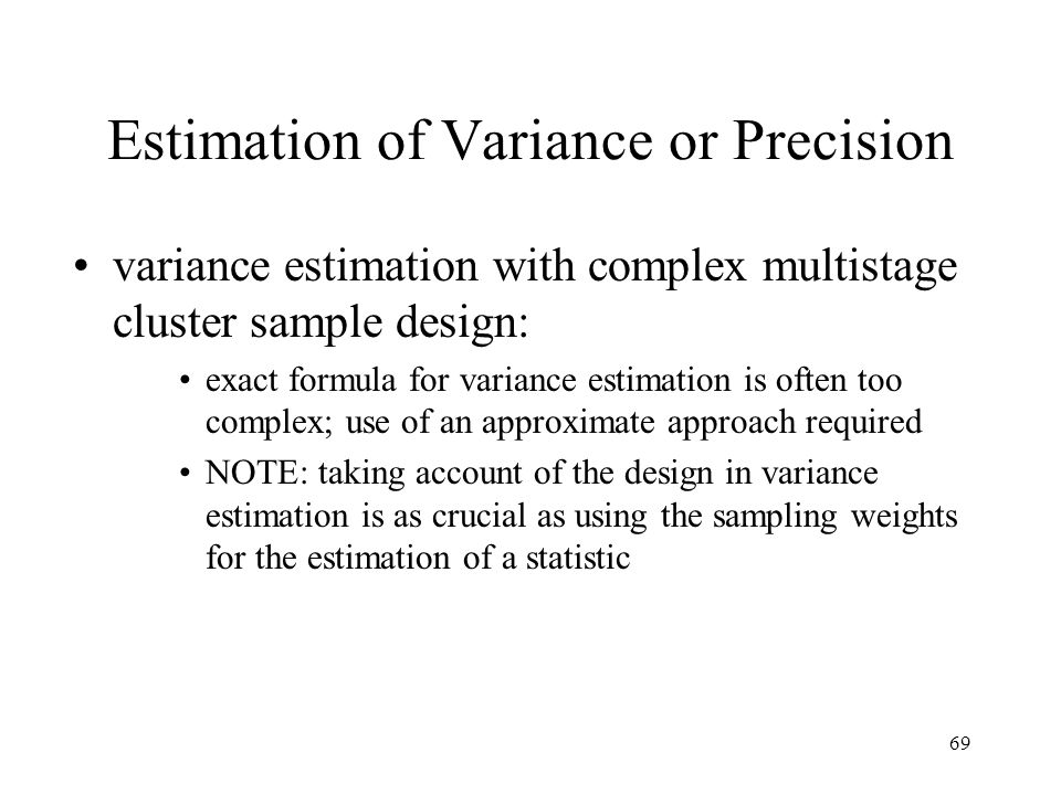 Estimation of Variance or Precision