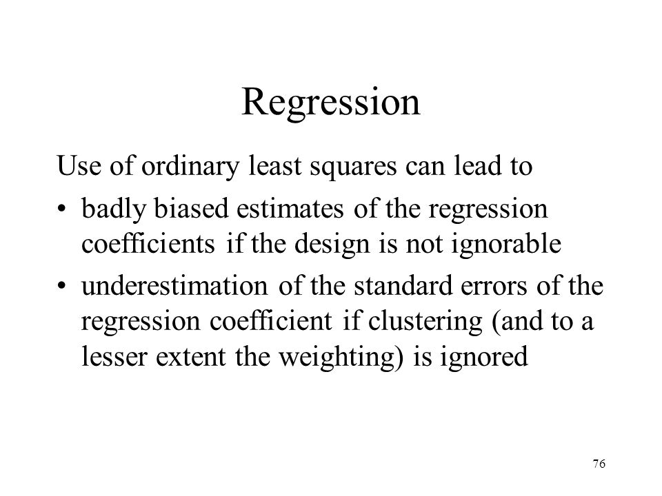Regression Use of ordinary least squares can lead to