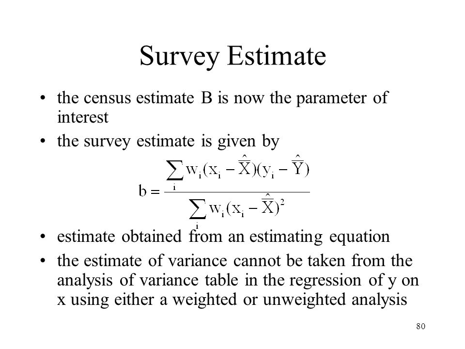 Survey Estimate the census estimate B is now the parameter of interest