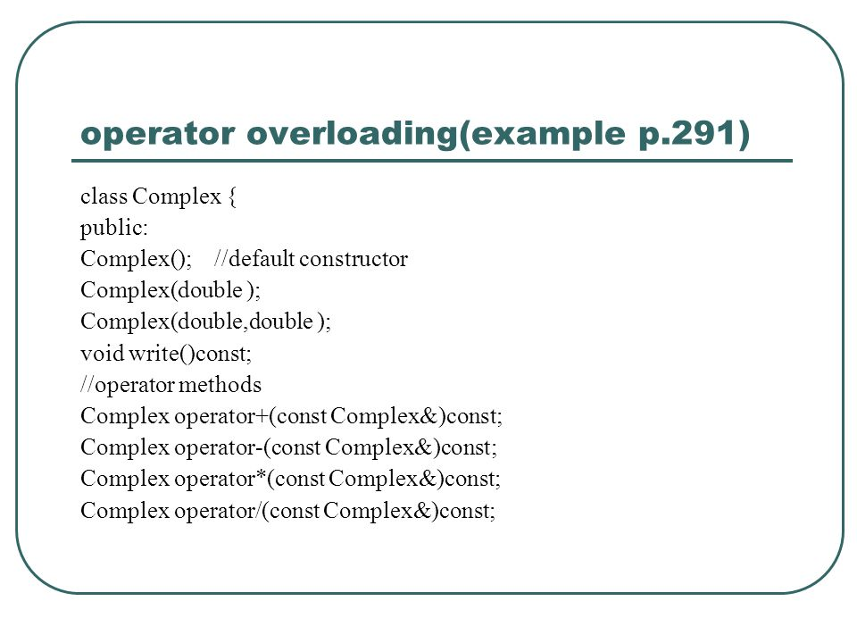 operator overloading(example p.291)