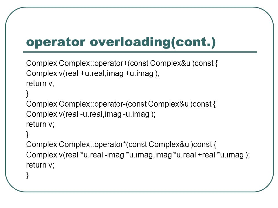 operator overloading(cont.)