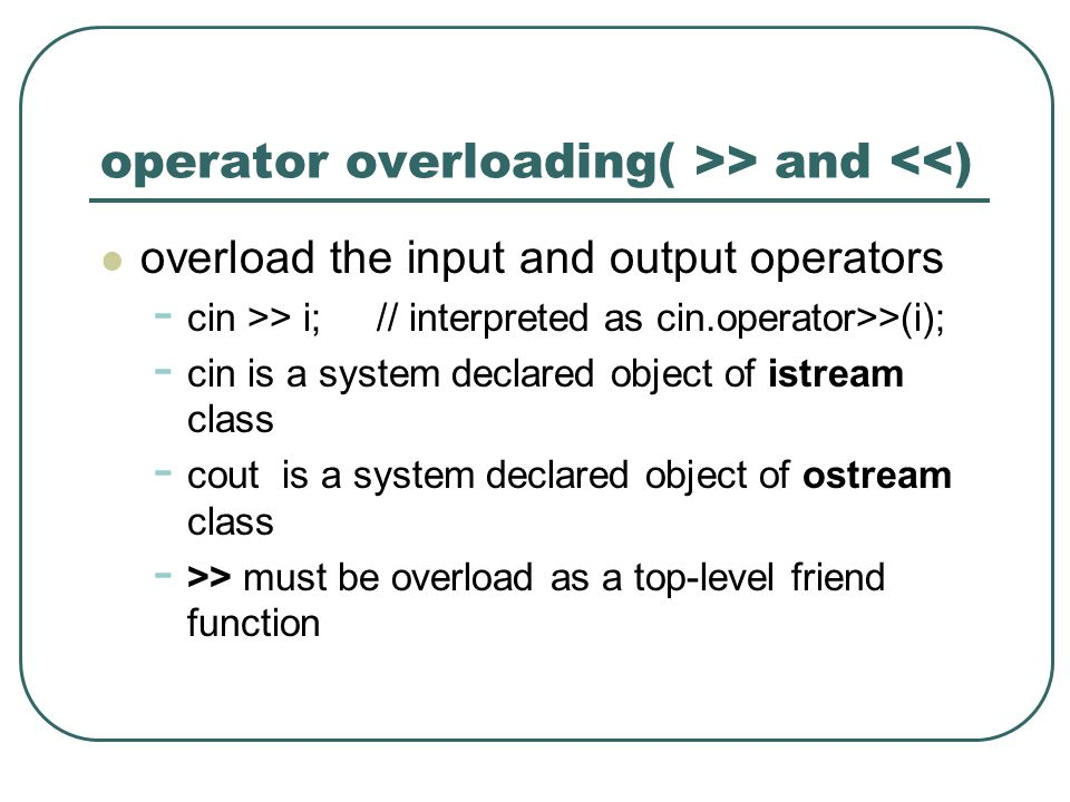 operator overloading( >> and <<)