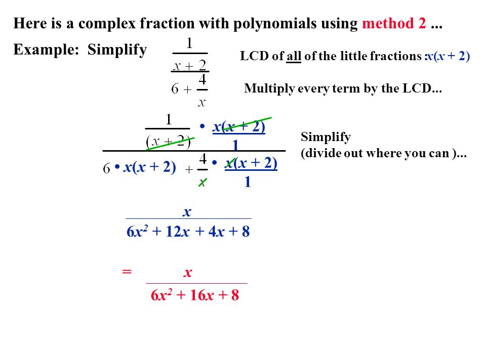 Here is a complex fraction with polynomials using method 2 ...