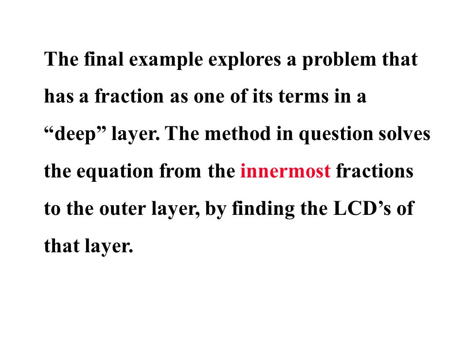 The final example explores a problem that has a fraction as one of its terms in a deep layer.