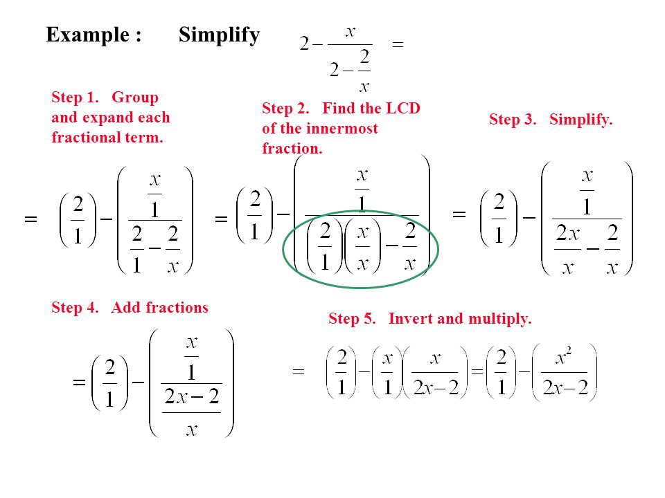 Example : Simplify Step 1. Group and expand each fractional term.