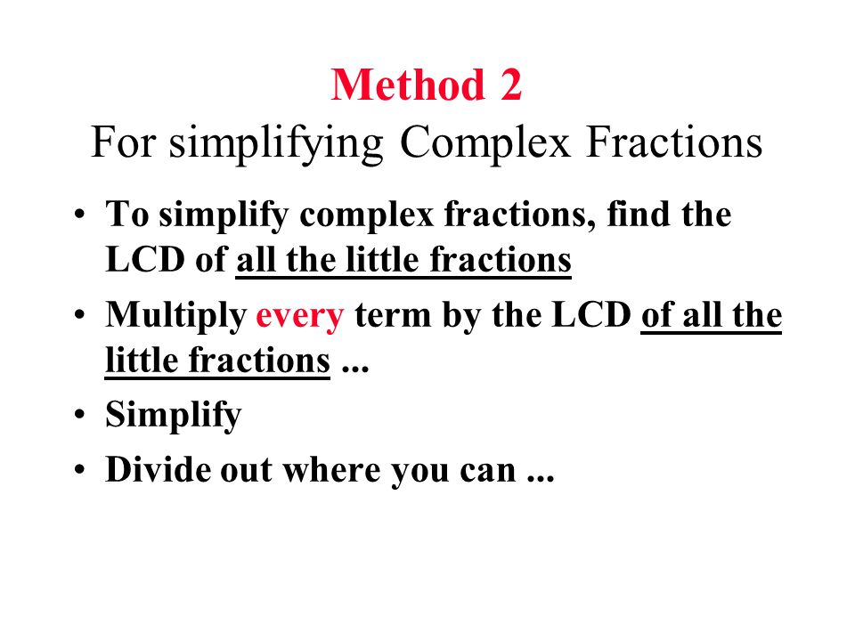 Method 2 For simplifying Complex Fractions