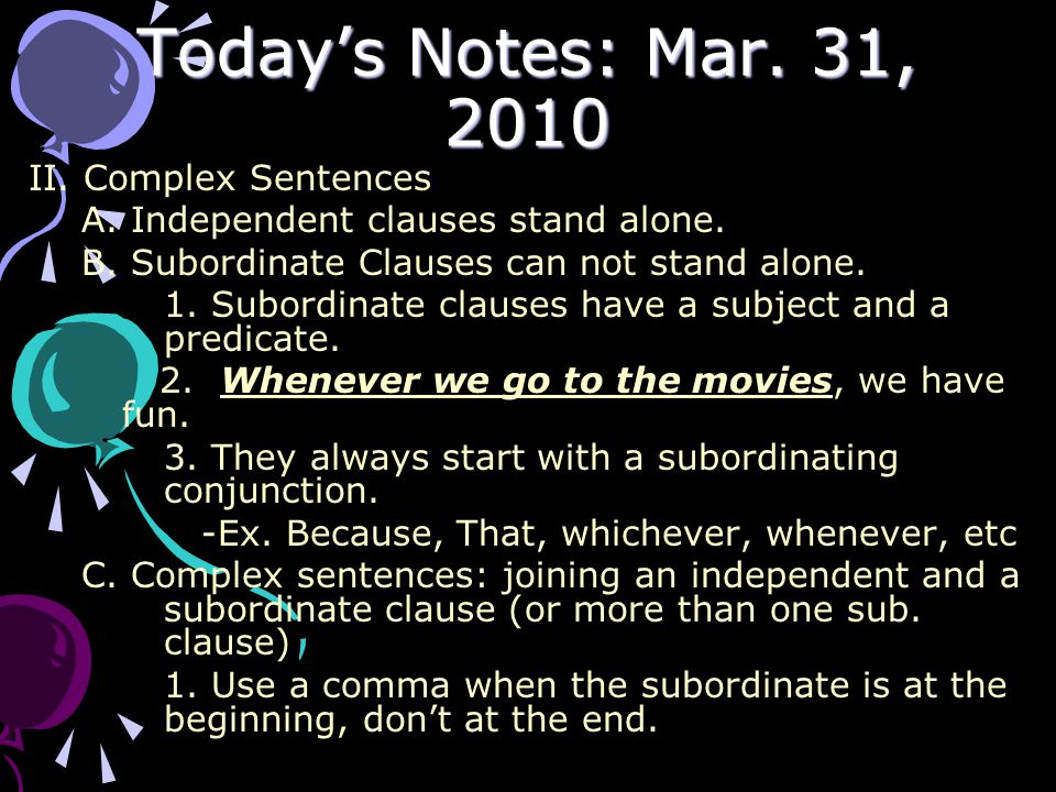 Today's Notes: Mar. 31, 2010 II. Complex Sentences