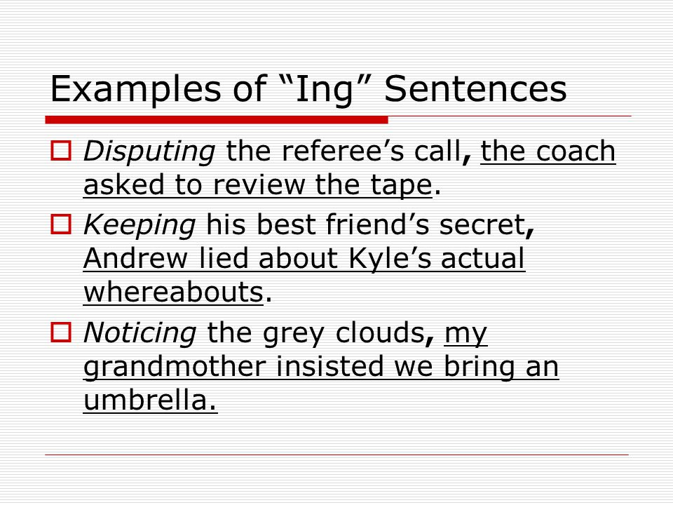 Examples of Ing Sentences
