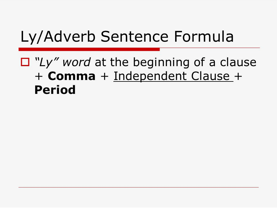 Ly/Adverb Sentence Formula