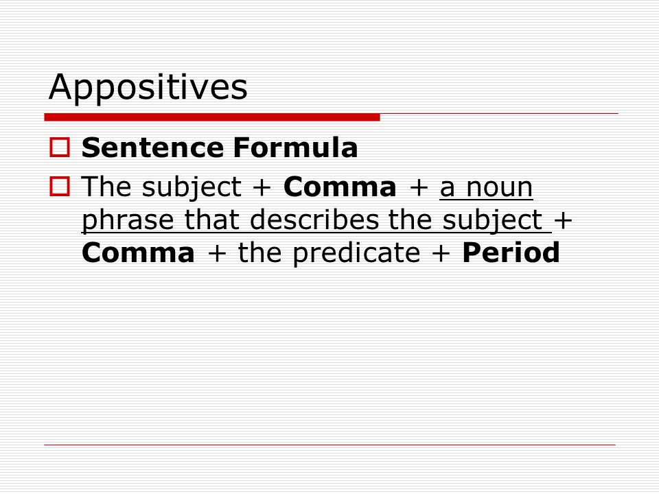 Appositives Sentence Formula