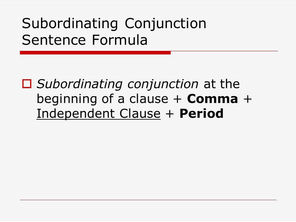 Subordinating Conjunction Sentence Formula