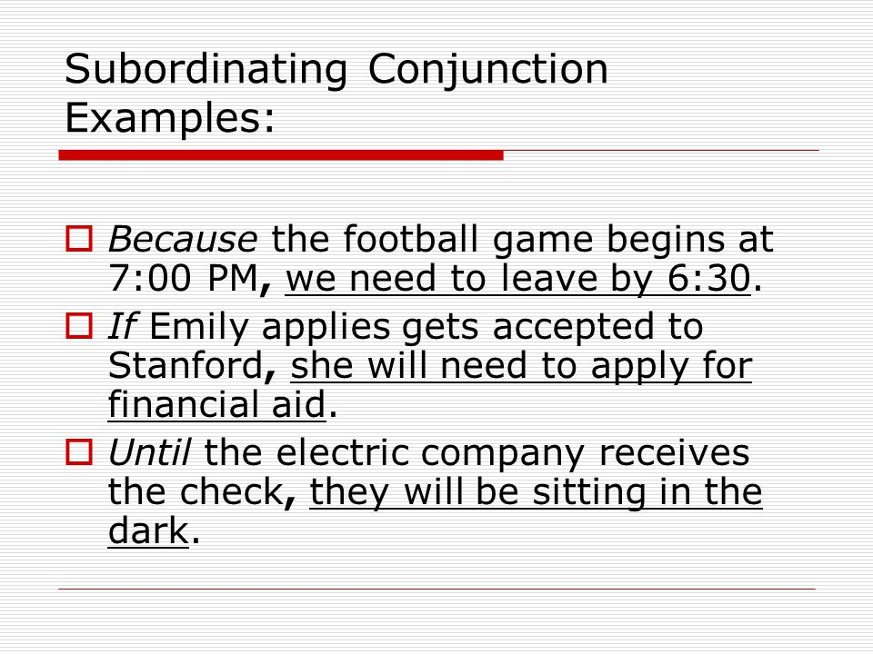 Subordinating Conjunction Examples: