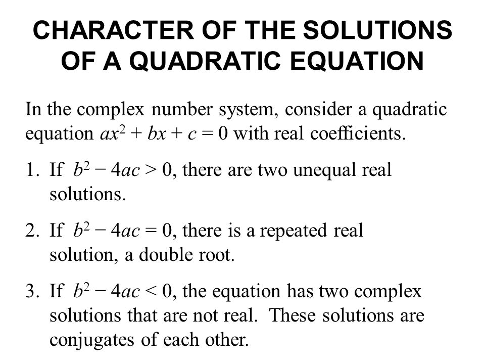 CHARACTER OF THE SOLUTIONS OF A QUADRATIC EQUATION