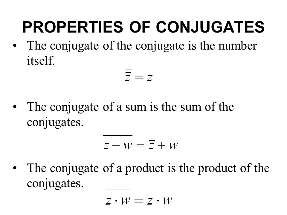 PROPERTIES OF CONJUGATES