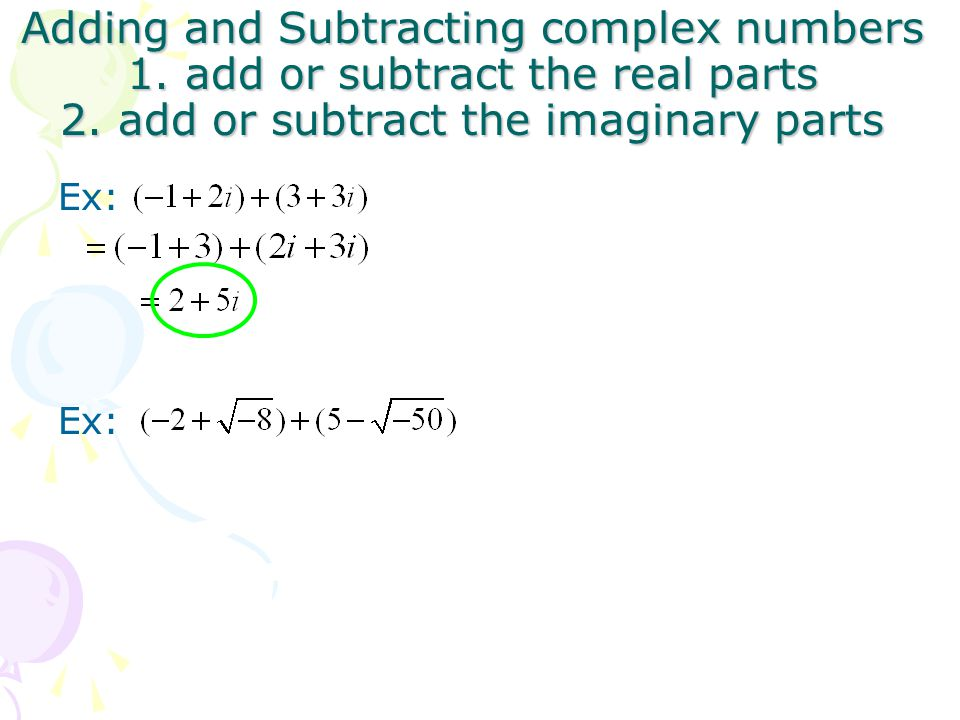 Adding and Subtracting complex numbers 1