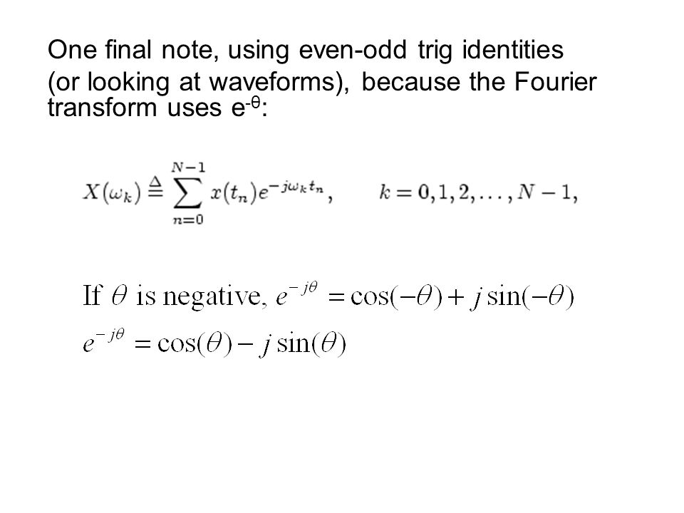 One final note, using even-odd trig identities