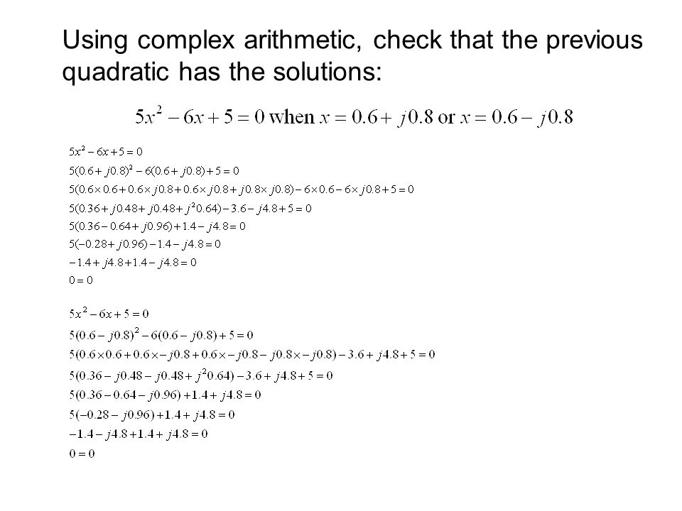 Using complex arithmetic, check that the previous quadratic has the solutions:
