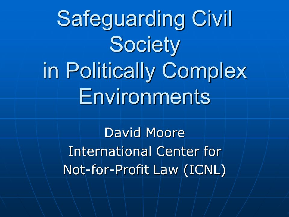 Safeguarding Civil Society in Politically Complex Environments