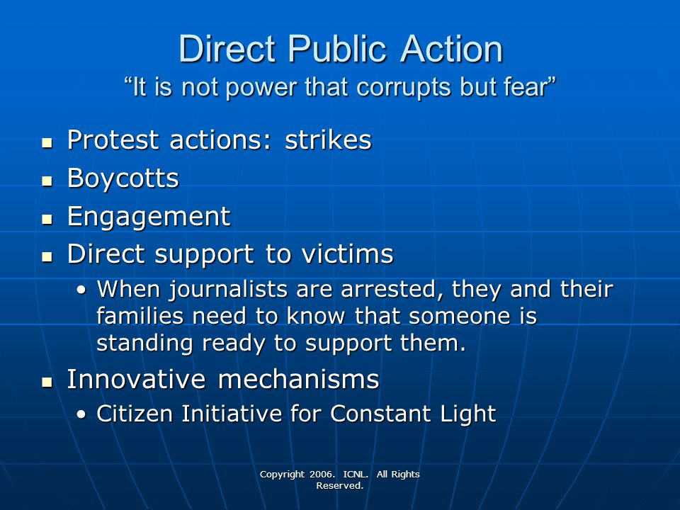 Direct Public Action It is not power that corrupts but fear