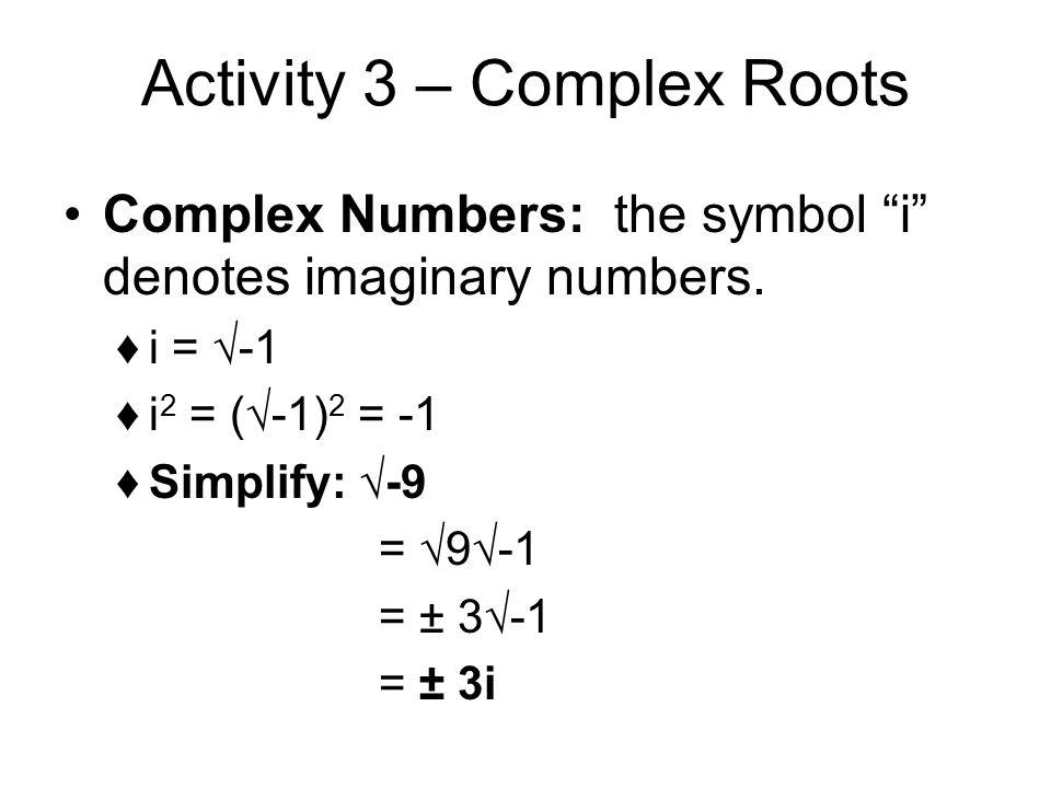Activity 3 – Complex Roots