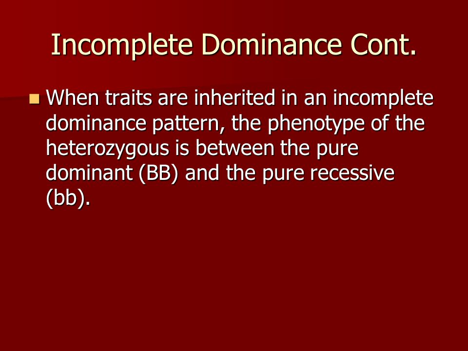 Incomplete Dominance Cont.