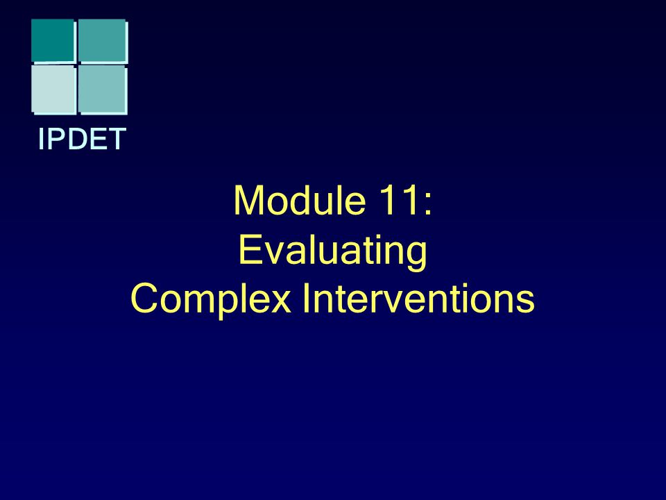 Module 11: Evaluating Complex Interventions