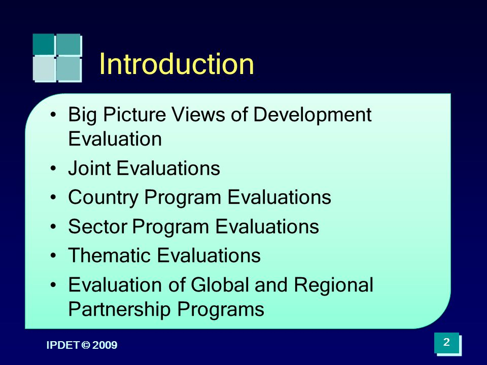 Introduction Big Picture Views of Development Evaluation