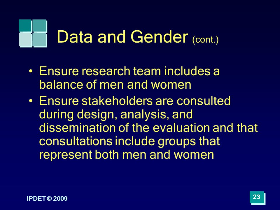 Data and Gender (cont.) Ensure research team includes a balance of men and women.
