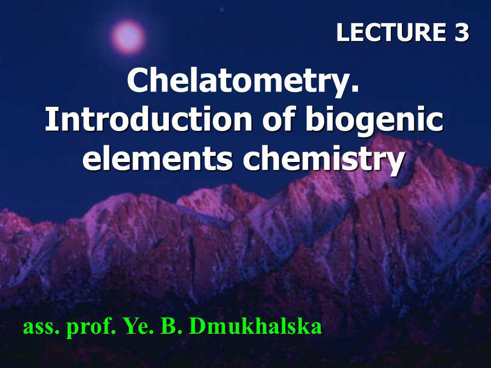 Chelatometry. Introduction of biogenic elements chemistry