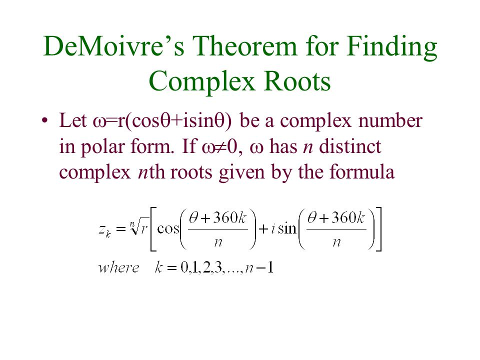 DeMoivre's Theorem for Finding Complex Roots