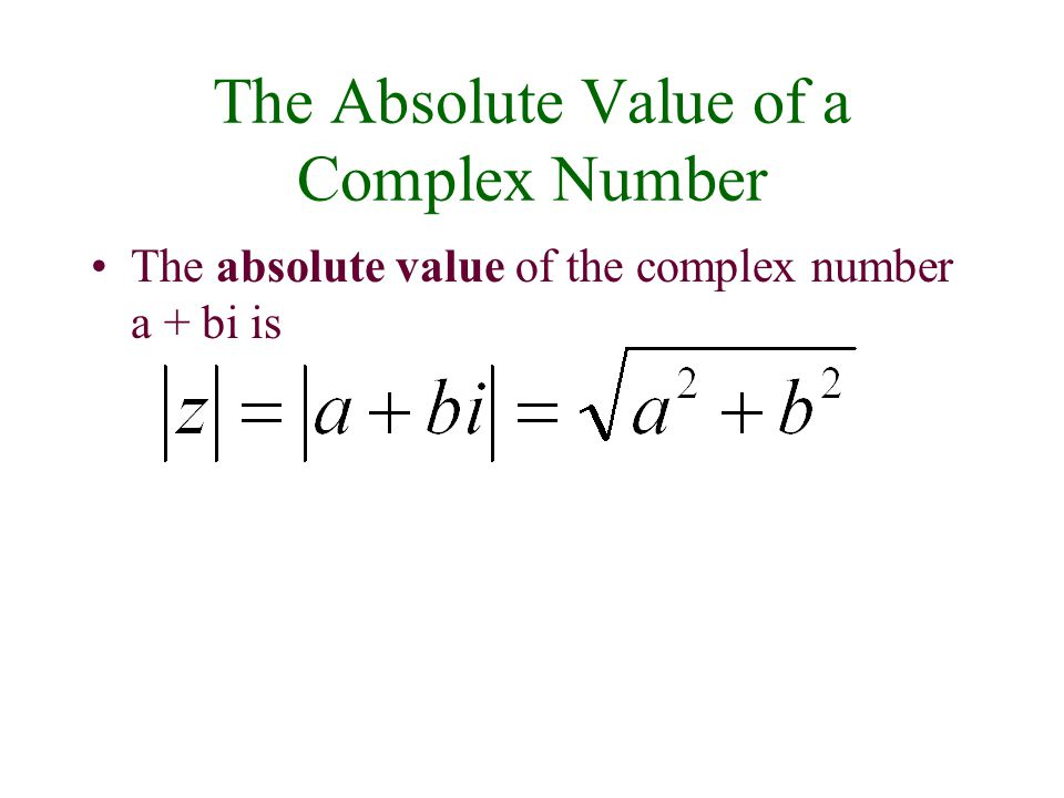 The Absolute Value of a Complex Number
