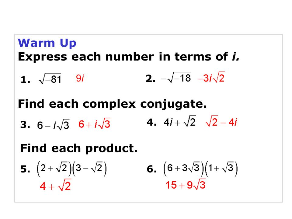 Express each number in terms of i.