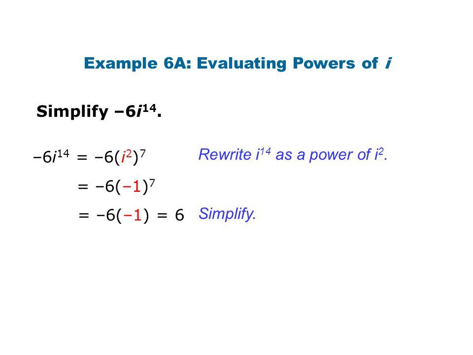 Example 6A: Evaluating Powers of i