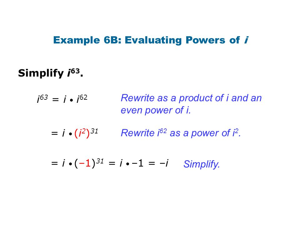 Example 6B: Evaluating Powers of i
