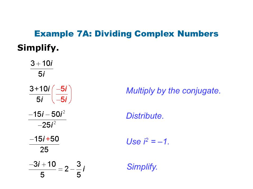 Example 7A: Dividing Complex Numbers
