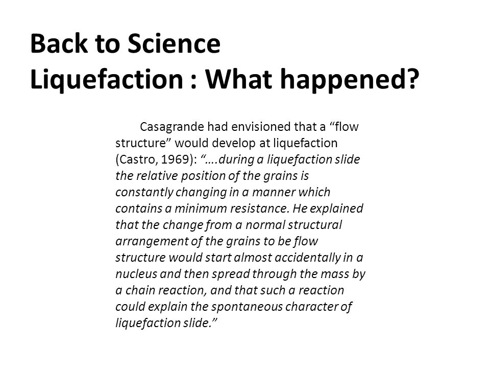 Back to Science Liquefaction : What happened