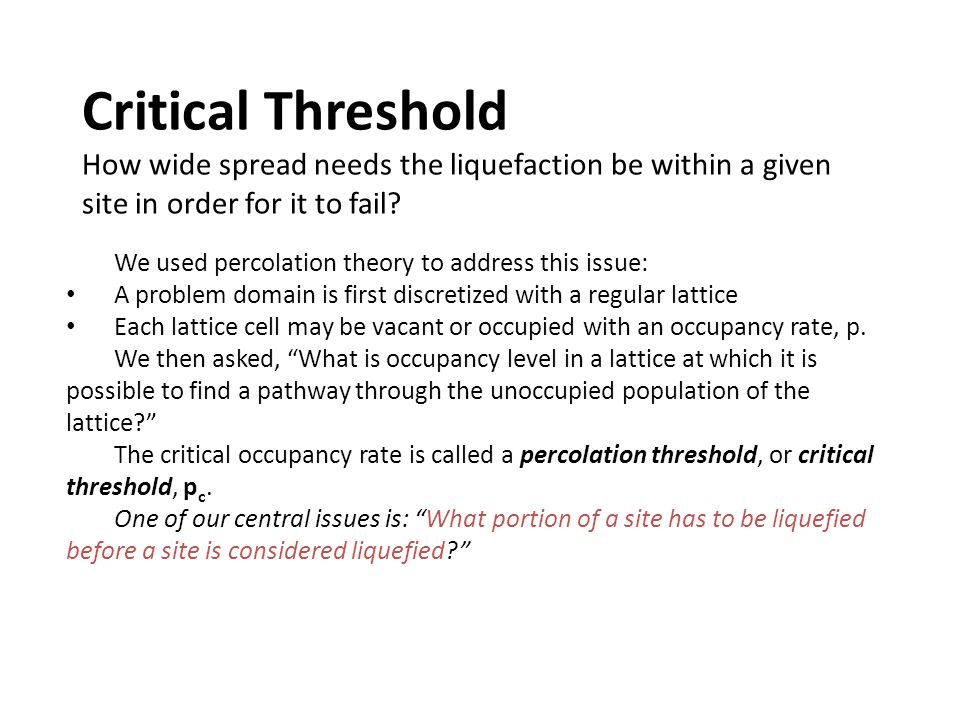 Critical Threshold How wide spread needs the liquefaction be within a given site in order for it to fail