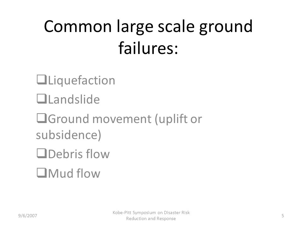 Common large scale ground failures: