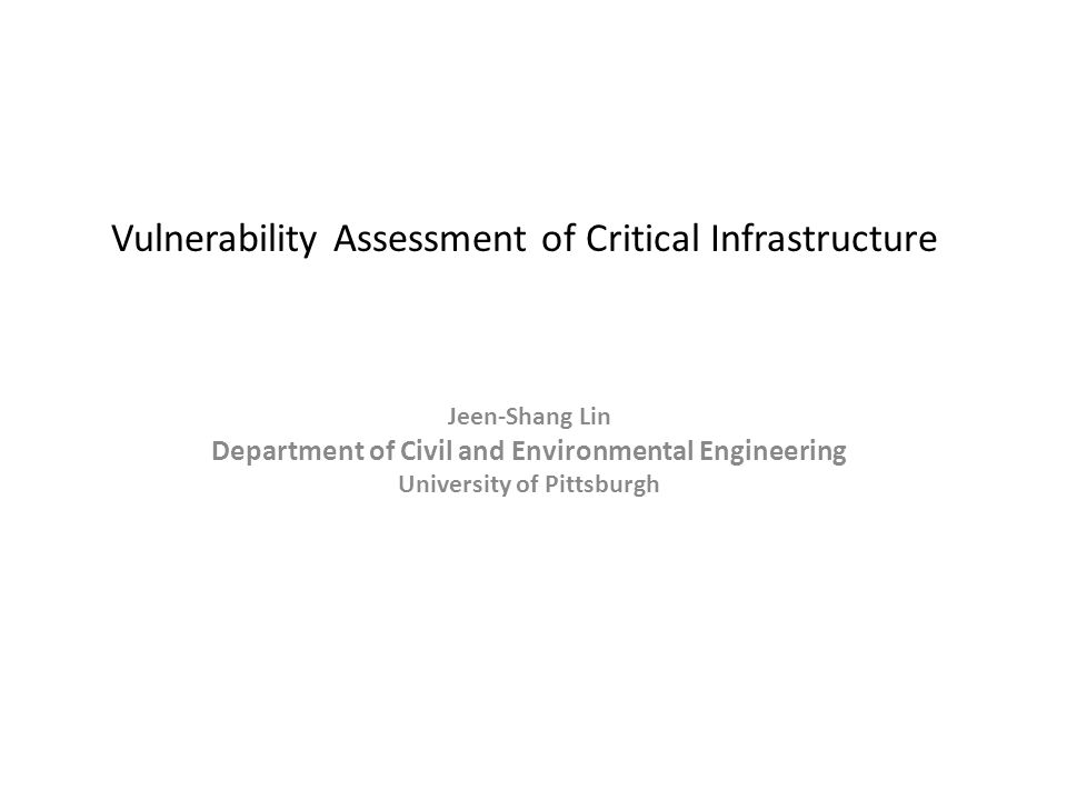 Vulnerability Assessment of Critical Infrastructure