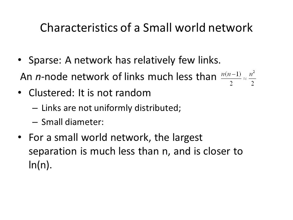 Characteristics of a Small world network